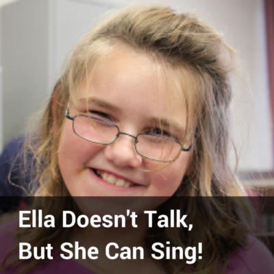 Ella Doesn't Talk, But She Can Sing!